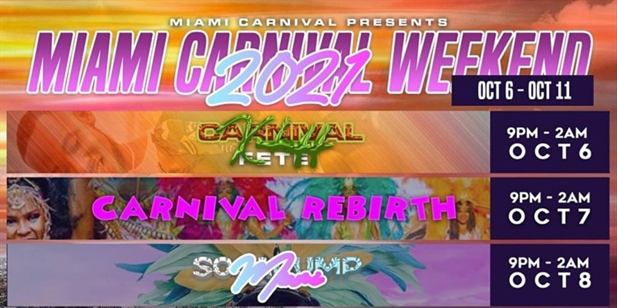 MIAMI CARNIVAL WEEKEND 2021